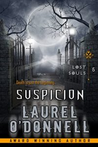 Lost Souls: Suspicion - Episode 5 by Laurel O'Donnell