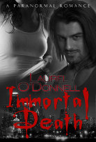 Immortal Death - a paranormal romance novel by Laurel O'Donnell