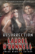 Resurrection - episode 1 in the Lost Souls urban fantasy series by Laurel O'Donnell