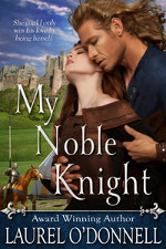 My Noble Knight - medieval romance novel by Laurel O'Donnell