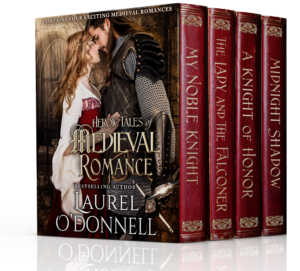 Heroic Tales of Medieval Romance: 4 Full-Length Medieval Romance Novels by Laurel O'Donnell
